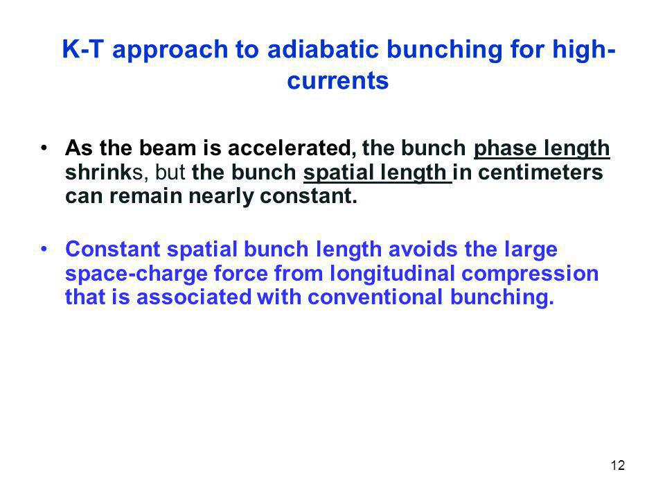 K-T approach to adiabatic bunching for high-currents