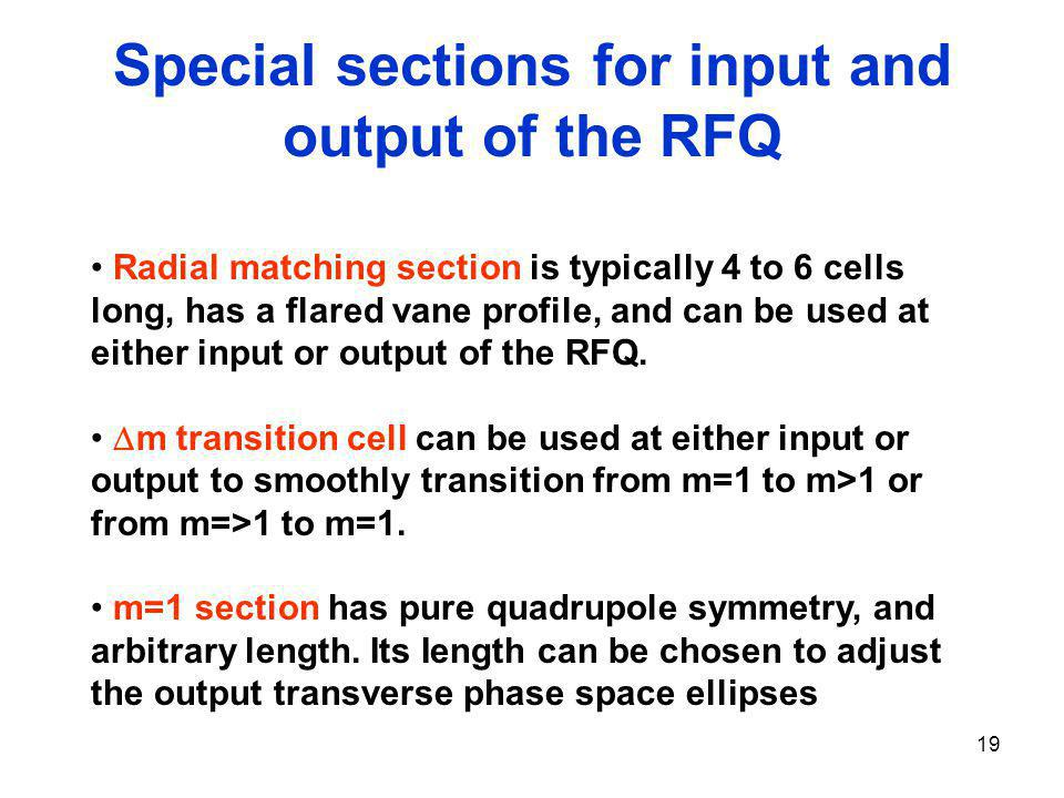 Special sections for input and output of the RFQ