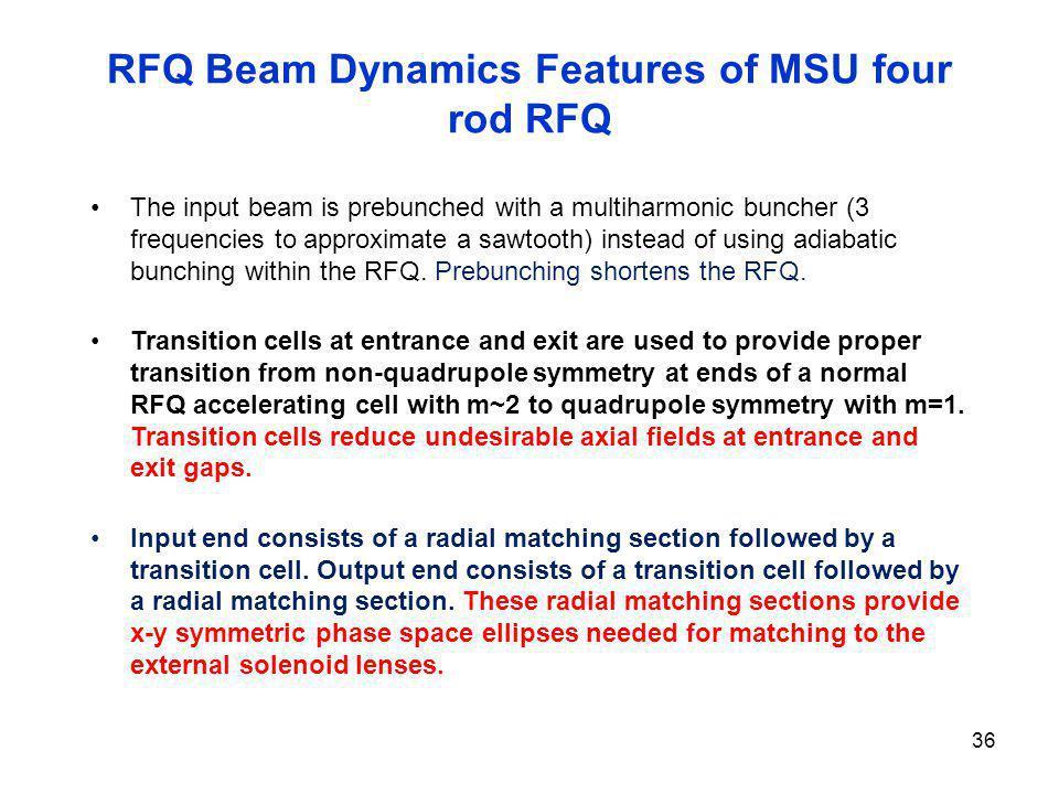 RFQ Beam Dynamics Features of MSU four rod RFQ