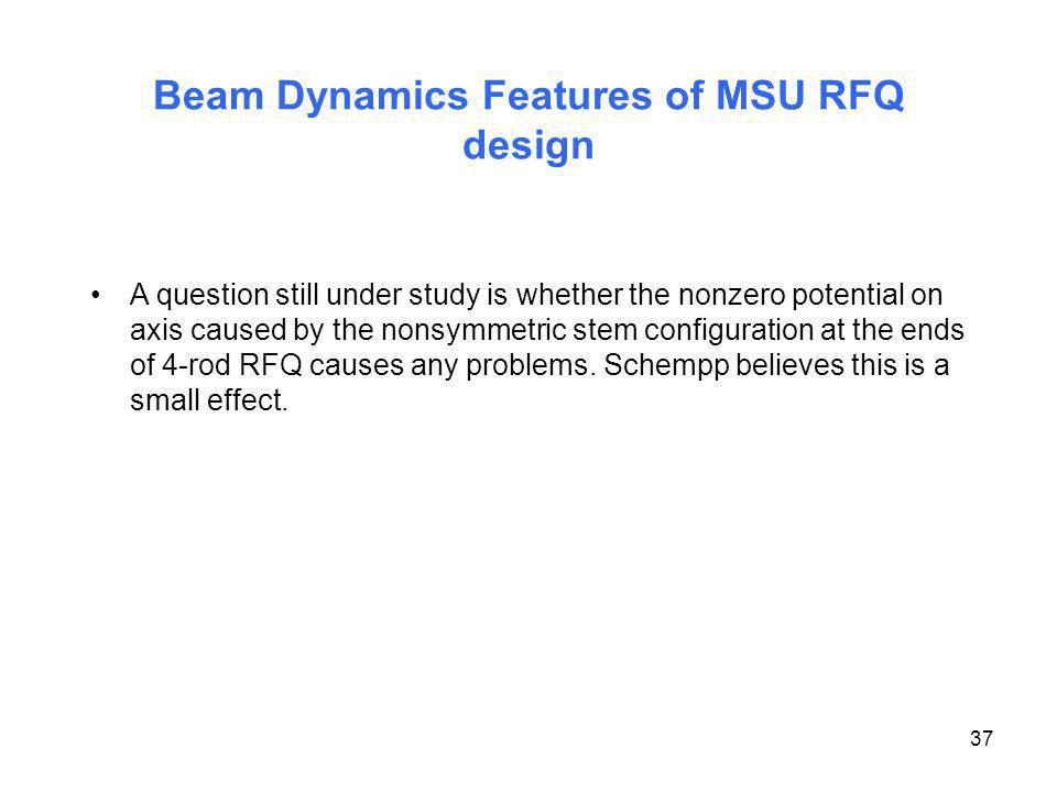 Beam Dynamics Features of MSU RFQ design