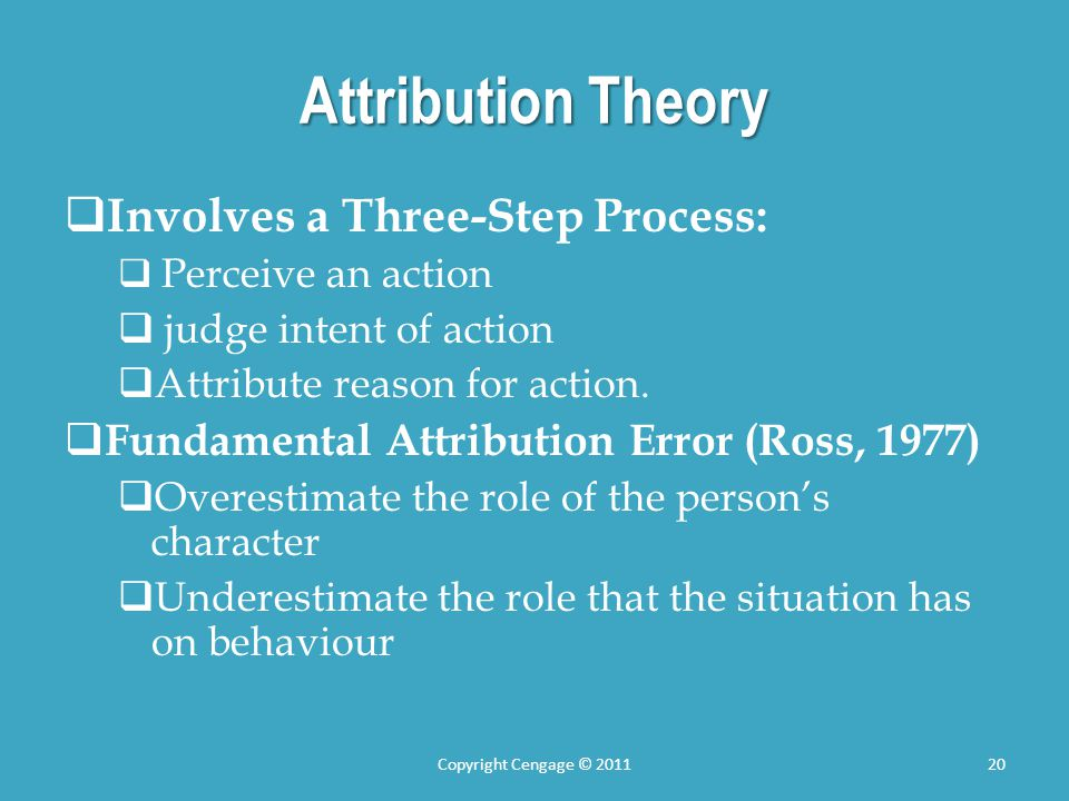 Attribution Theory Involves a Three-Step Process: