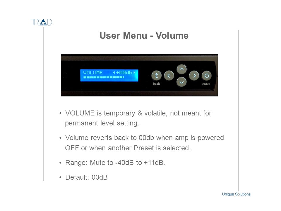 User Menu - Volume VOLUME is temporary & volatile, not meant for