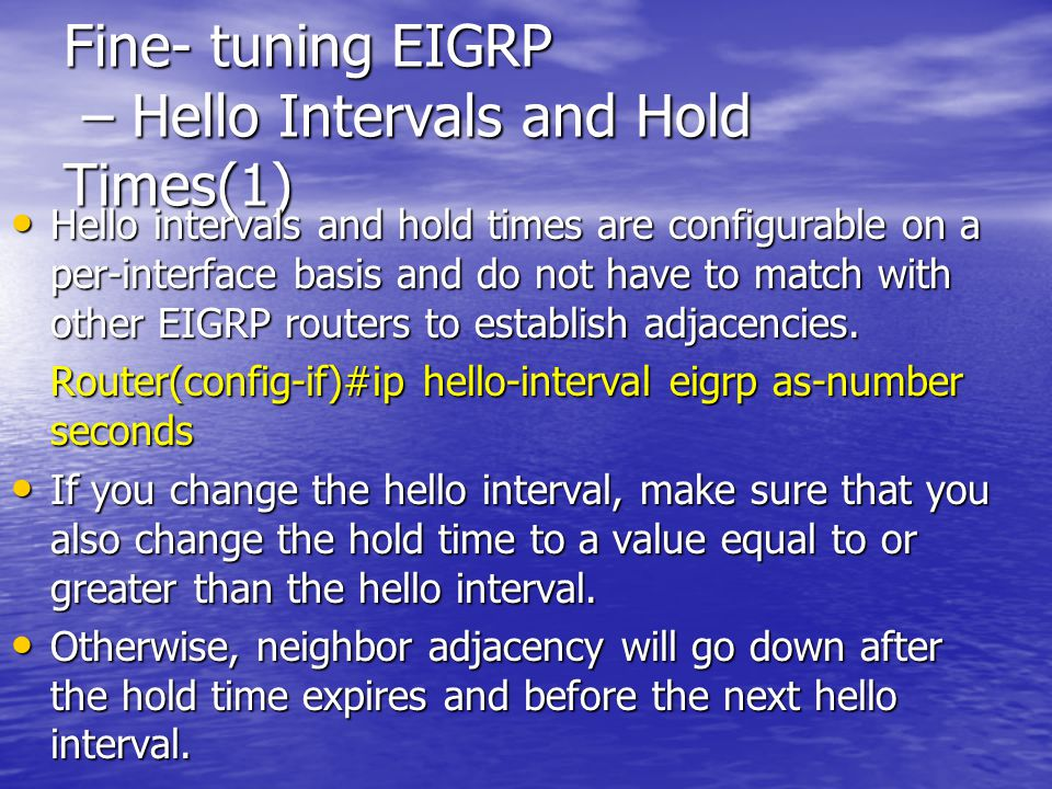 Fine- tuning EIGRP – Hello Intervals and Hold Times(1)