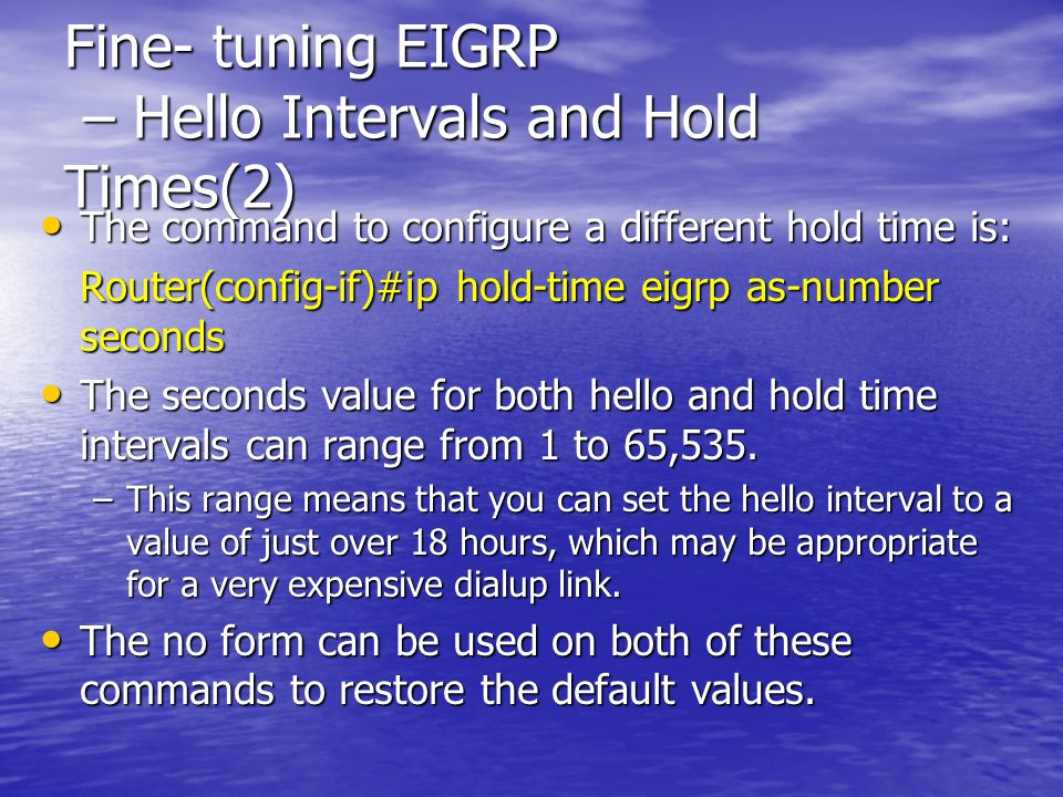 Fine- tuning EIGRP – Hello Intervals and Hold Times(2)