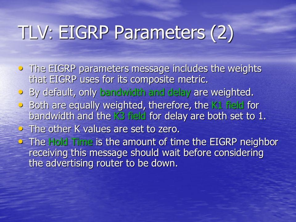 TLV: EIGRP Parameters (2)