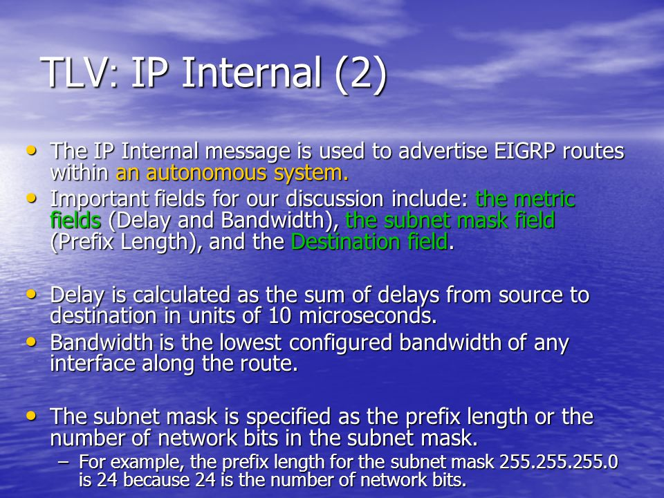 TLV: IP Internal (2) The IP Internal message is used to advertise EIGRP routes within an autonomous system.