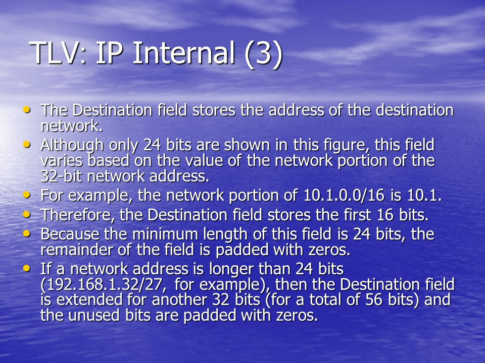 TLV: IP Internal (3) The Destination field stores the address of the destination network.