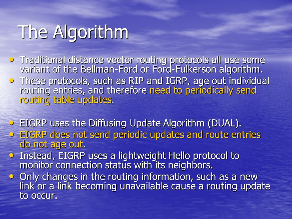 The Algorithm Traditional distance vector routing protocols all use some variant of the Bellman-Ford or Ford-Fulkerson algorithm.