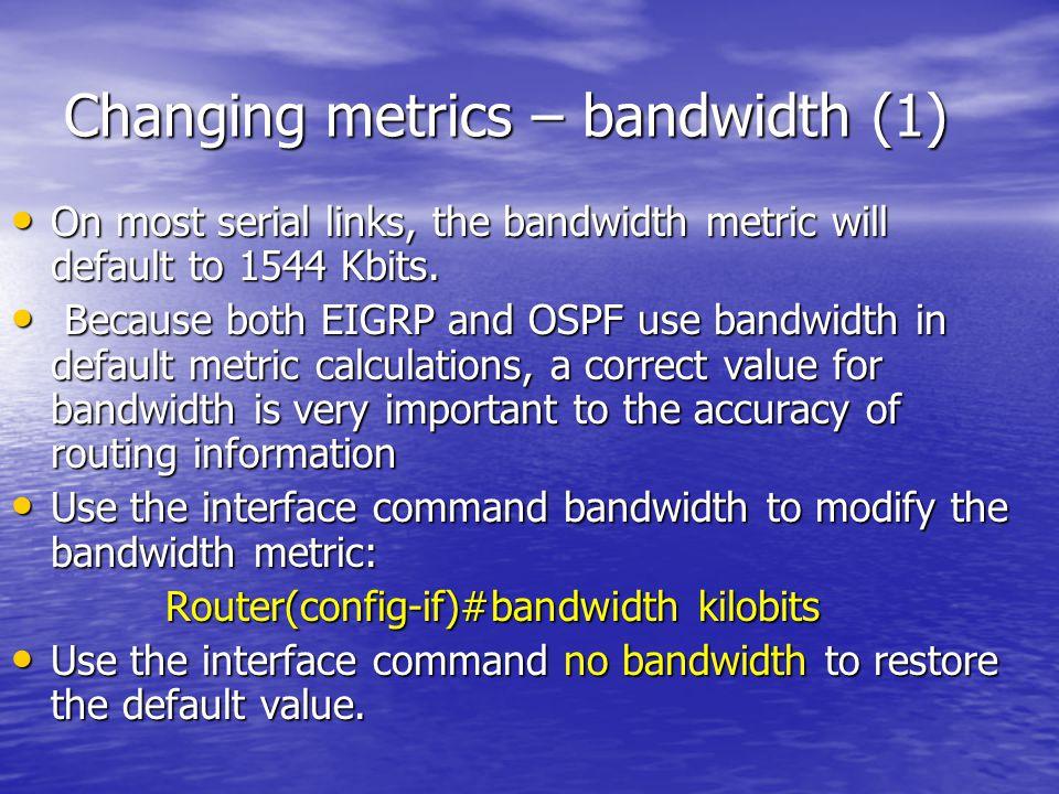 Changing metrics – bandwidth (1)