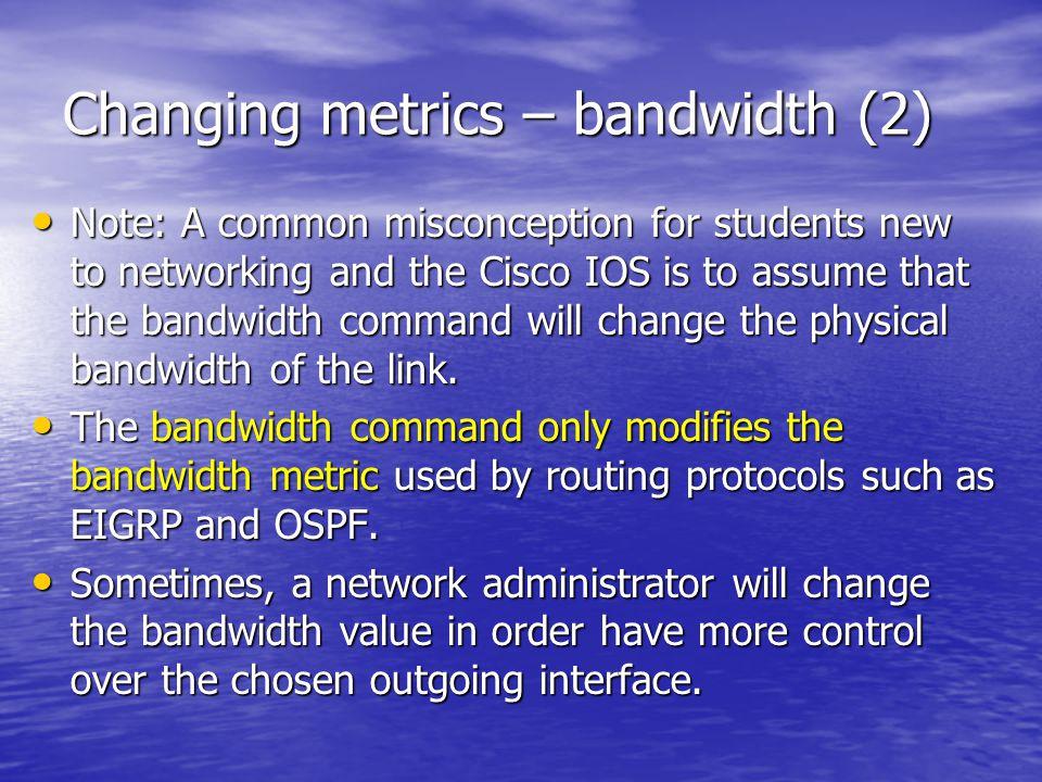 Changing metrics – bandwidth (2)