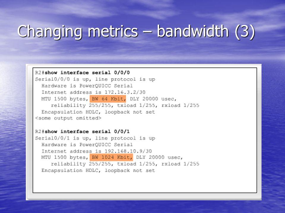 Changing metrics – bandwidth (3)