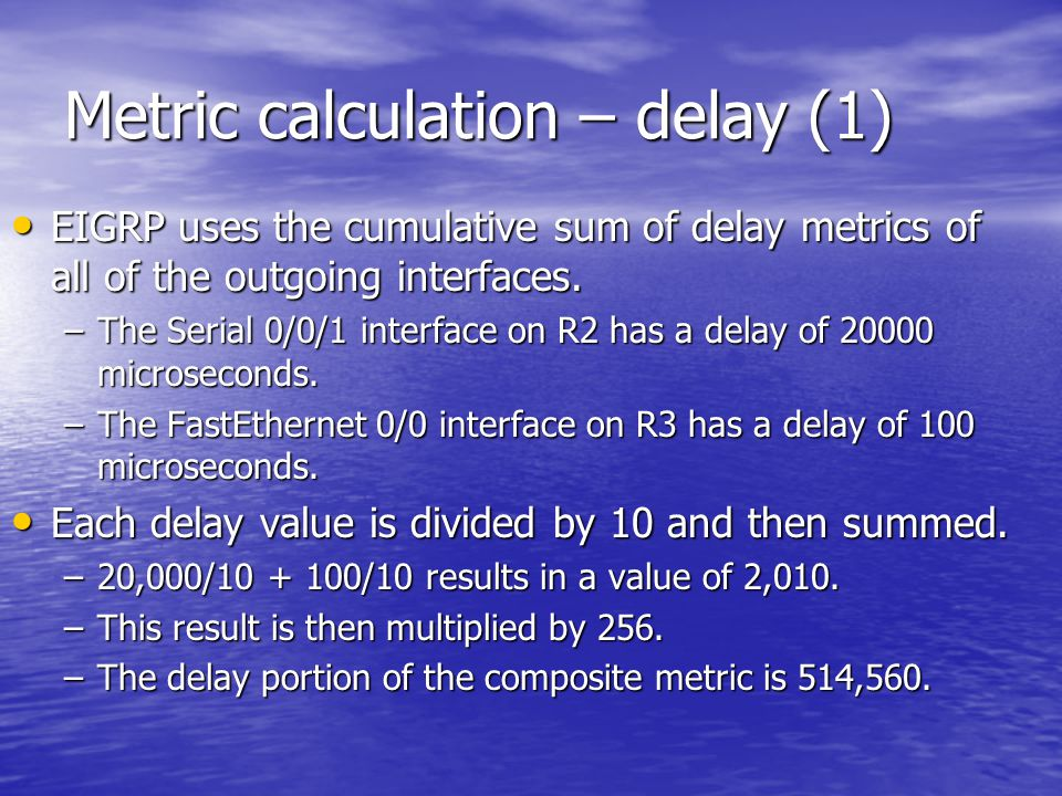 Metric calculation – delay (1)