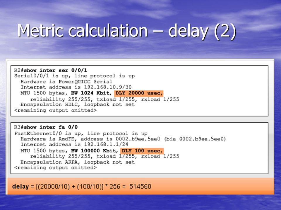 Metric calculation – delay (2)