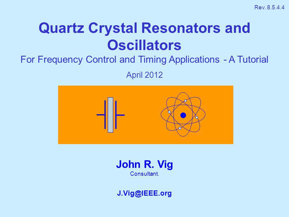 Quartz Crystal Resonators and Oscillators