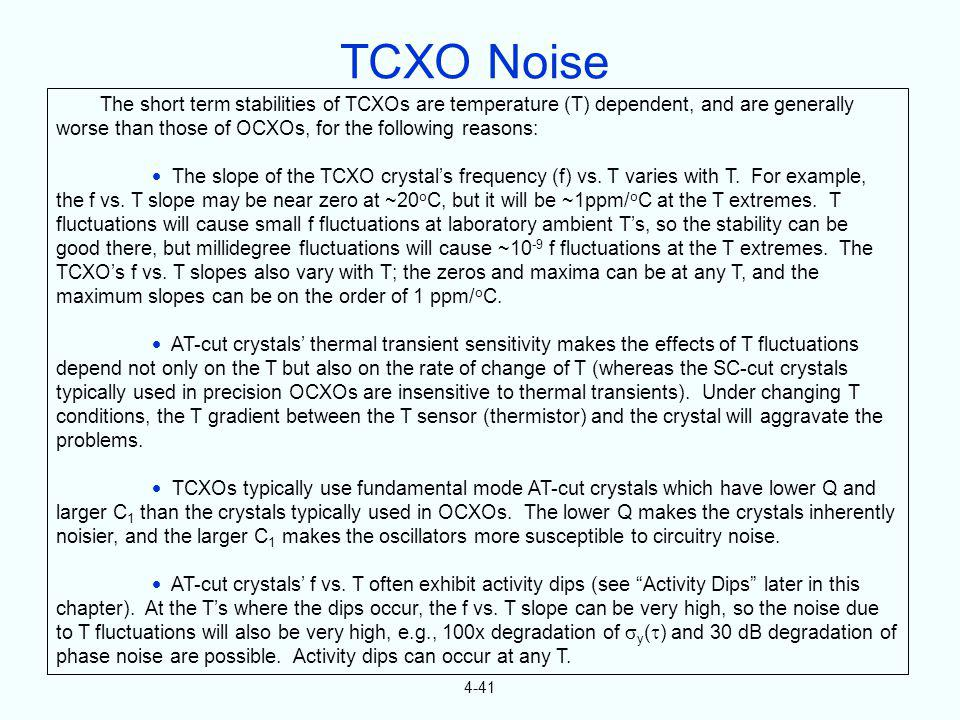 TCXO Noise The short term stabilities of TCXOs are temperature (T) dependent, and are generally worse than those of OCXOs, for the following reasons: