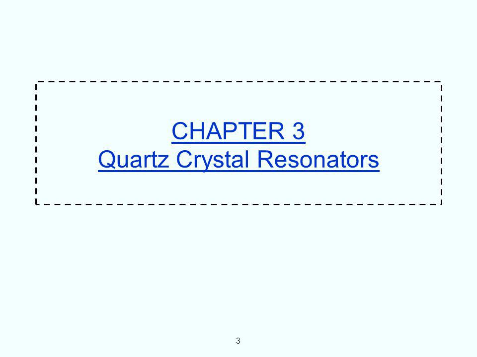 CHAPTER 3 Quartz Crystal Resonators