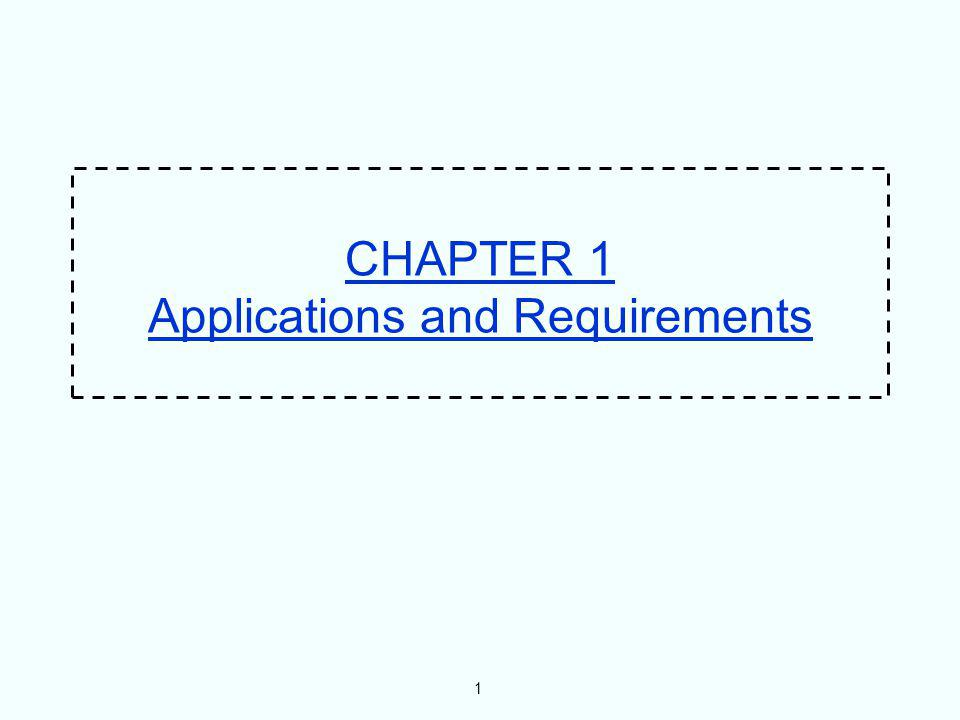CHAPTER 1 Applications and Requirements