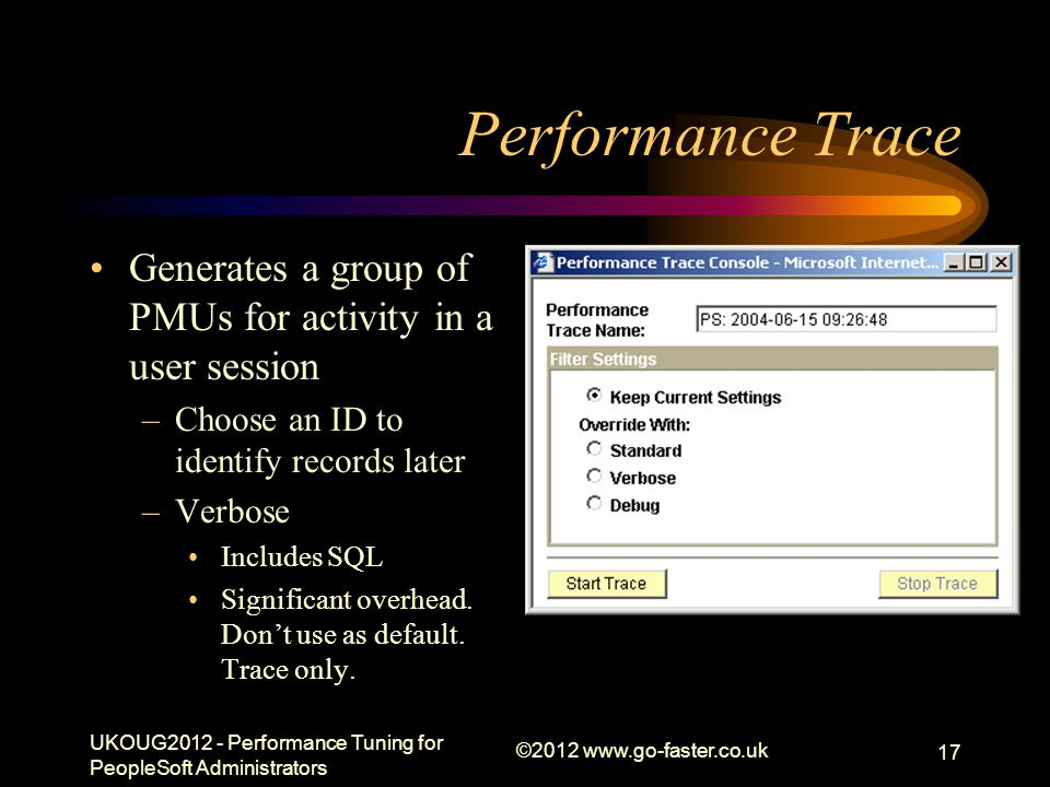 Performance Trace Generates a group of PMUs for activity in a user session. Choose an ID to identify records later.