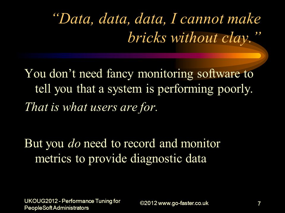 Data, data, data, I cannot make bricks without clay.