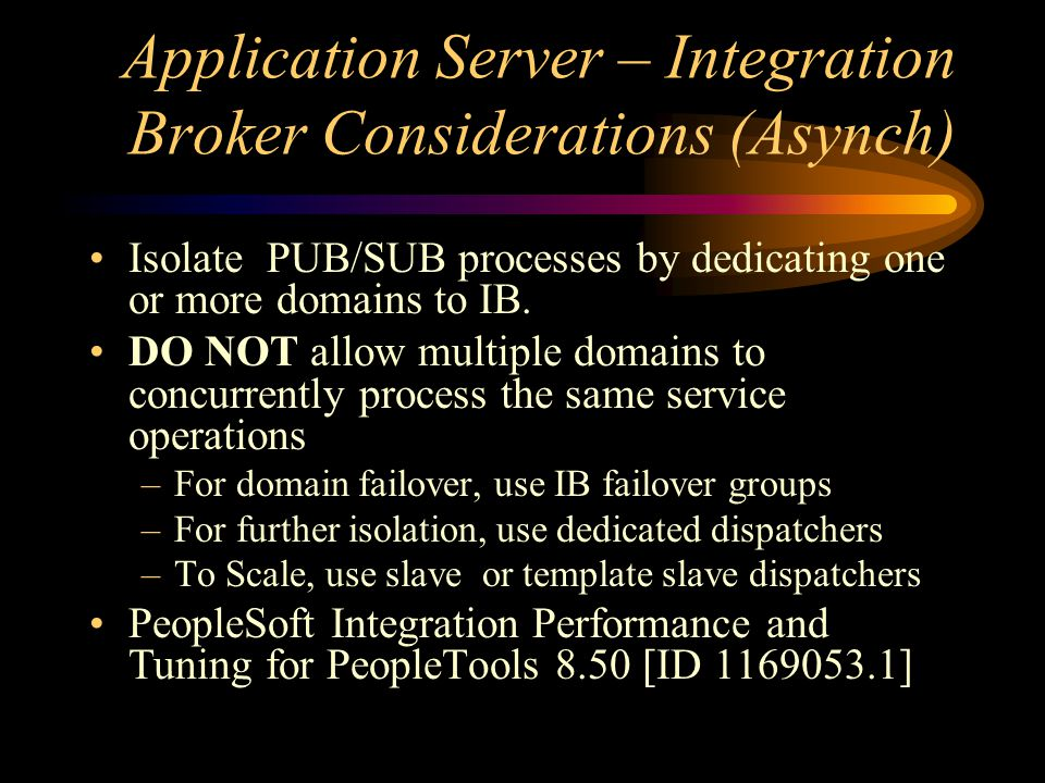 Application Server – Integration Broker Considerations (Asynch)