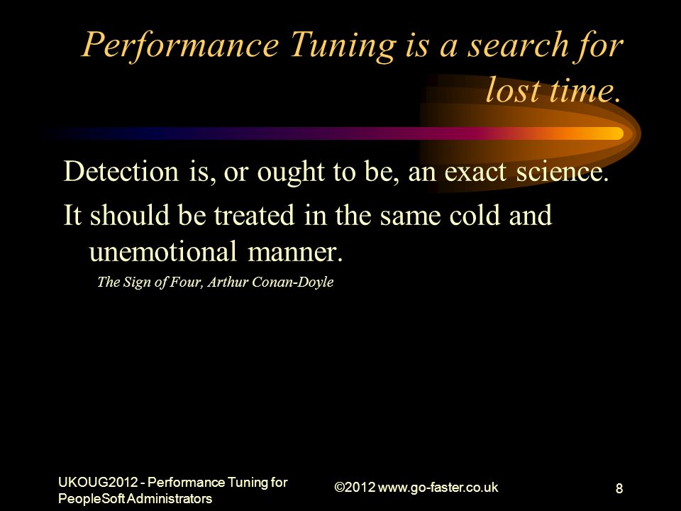 Performance Tuning is a search for lost time.