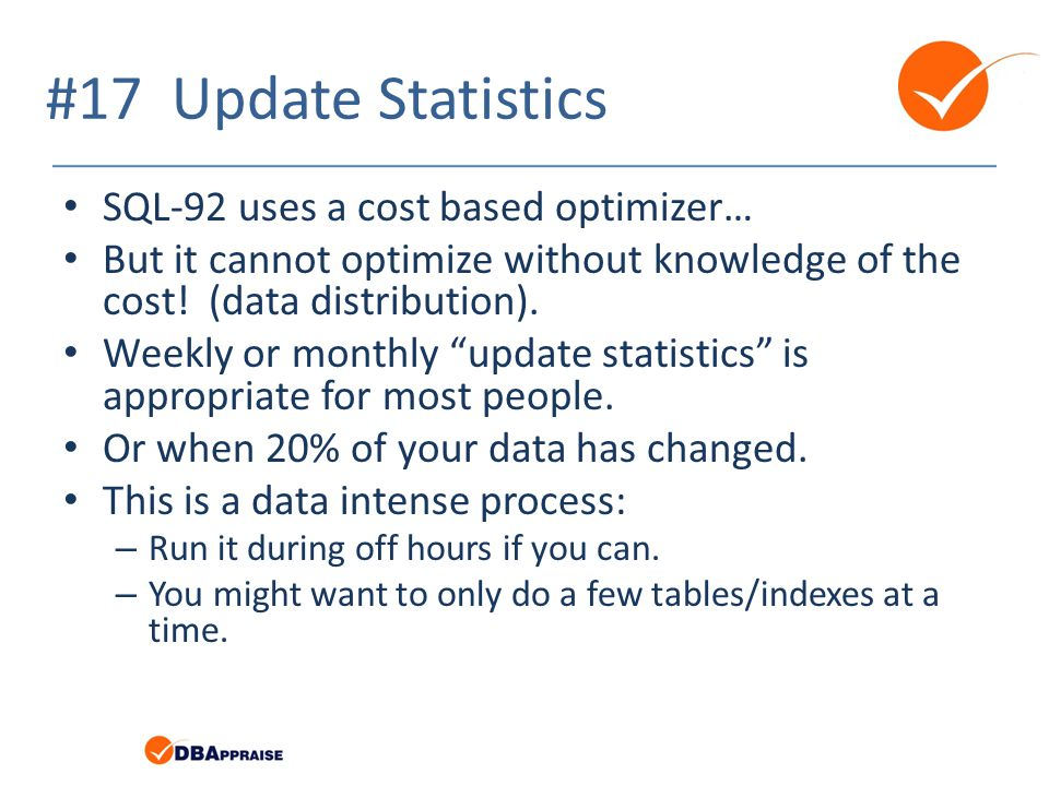 #17 Update Statistics SQL-92 uses a cost based optimizer…