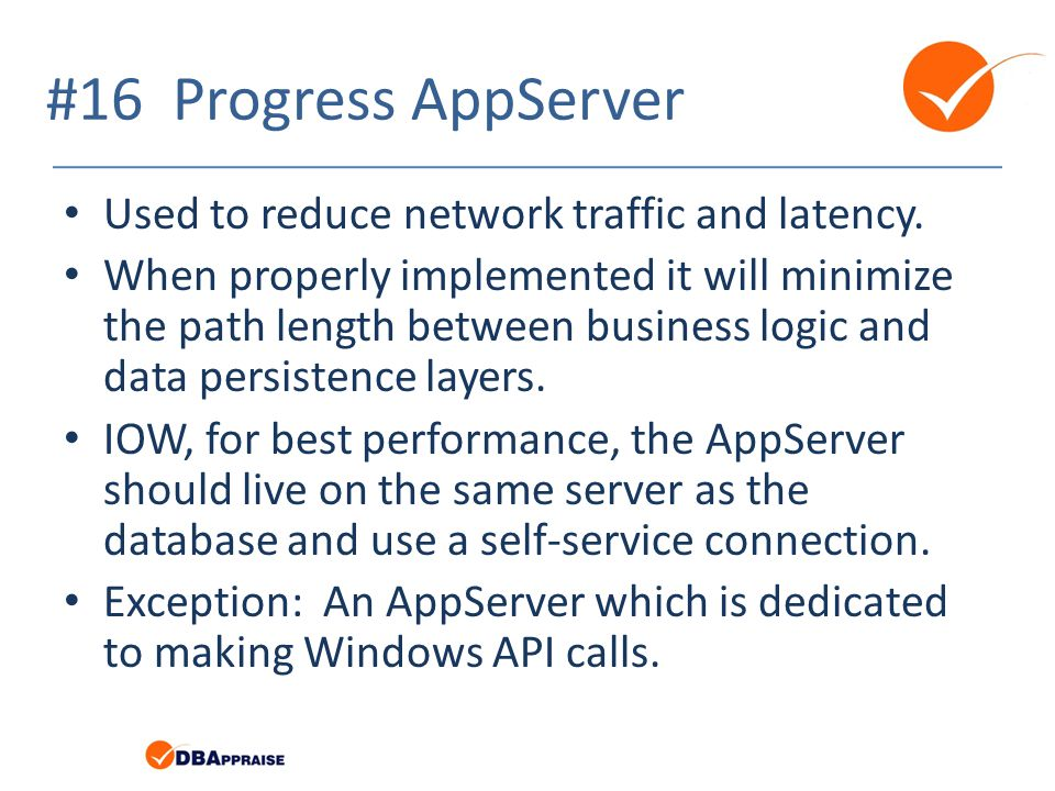 #16 Progress AppServer Used to reduce network traffic and latency.