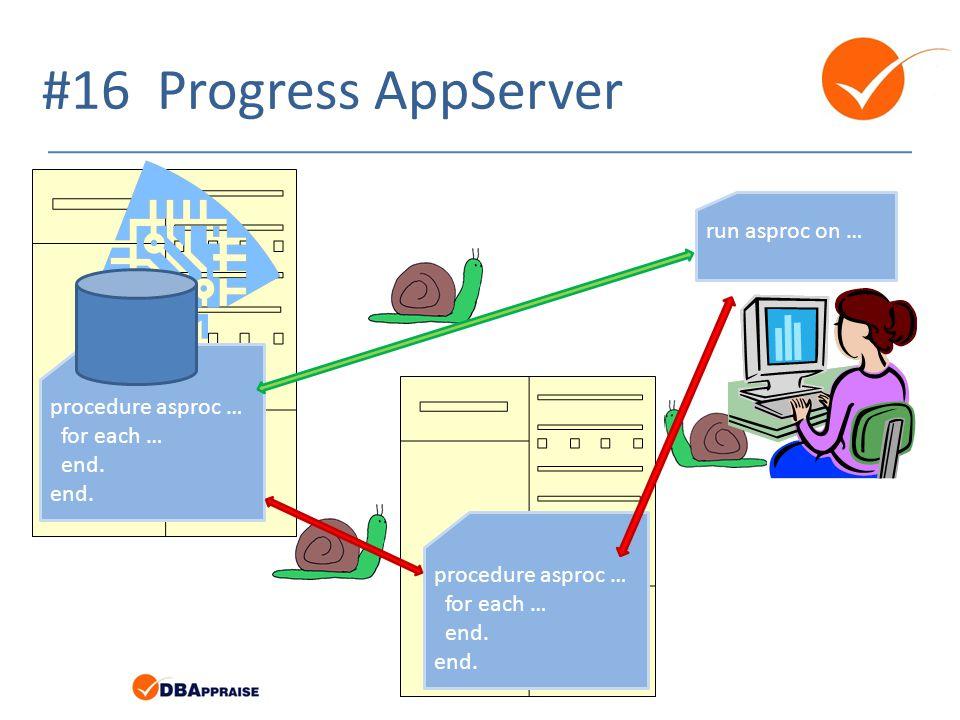 #16 Progress AppServer run asproc on … procedure asproc … for each …