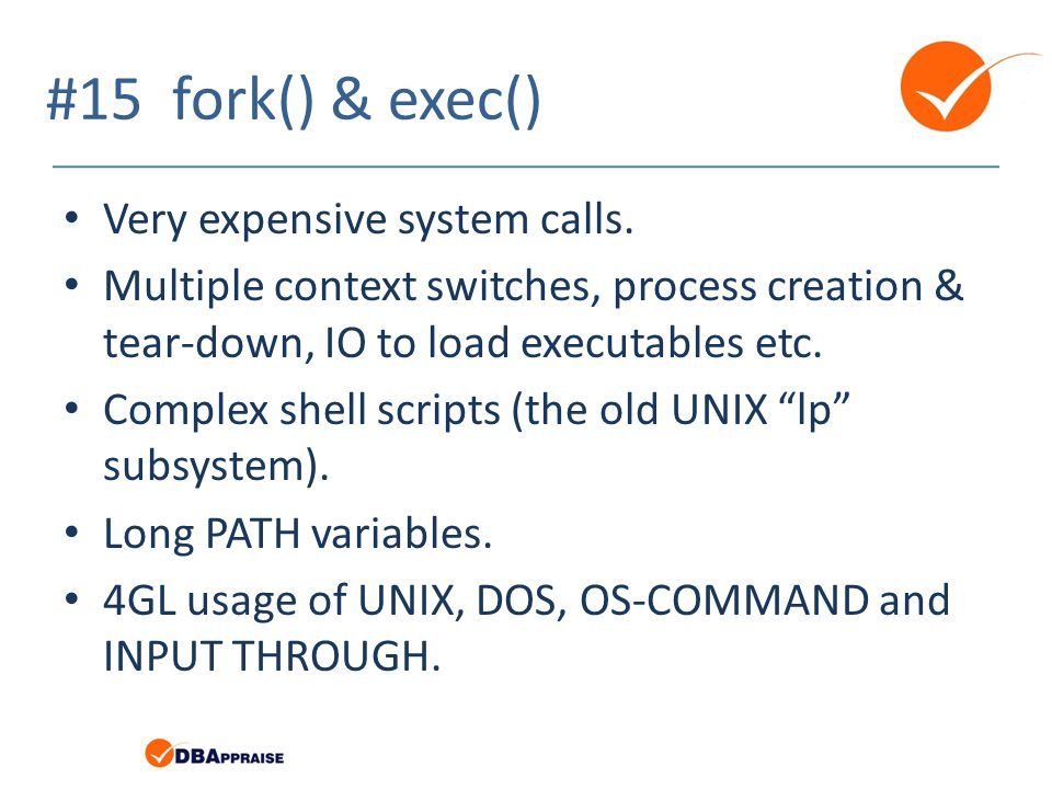 #15 fork() & exec() Very expensive system calls.