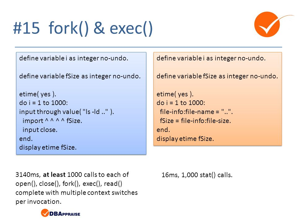 #15 fork() & exec() define variable i as integer no-undo.