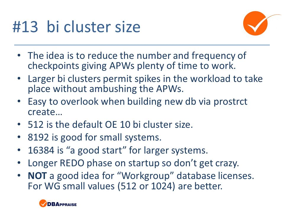 #13 bi cluster size The idea is to reduce the number and frequency of checkpoints giving APWs plenty of time to work.