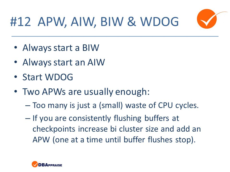 #12 APW, AIW, BIW & WDOG Always start a BIW Always start an AIW