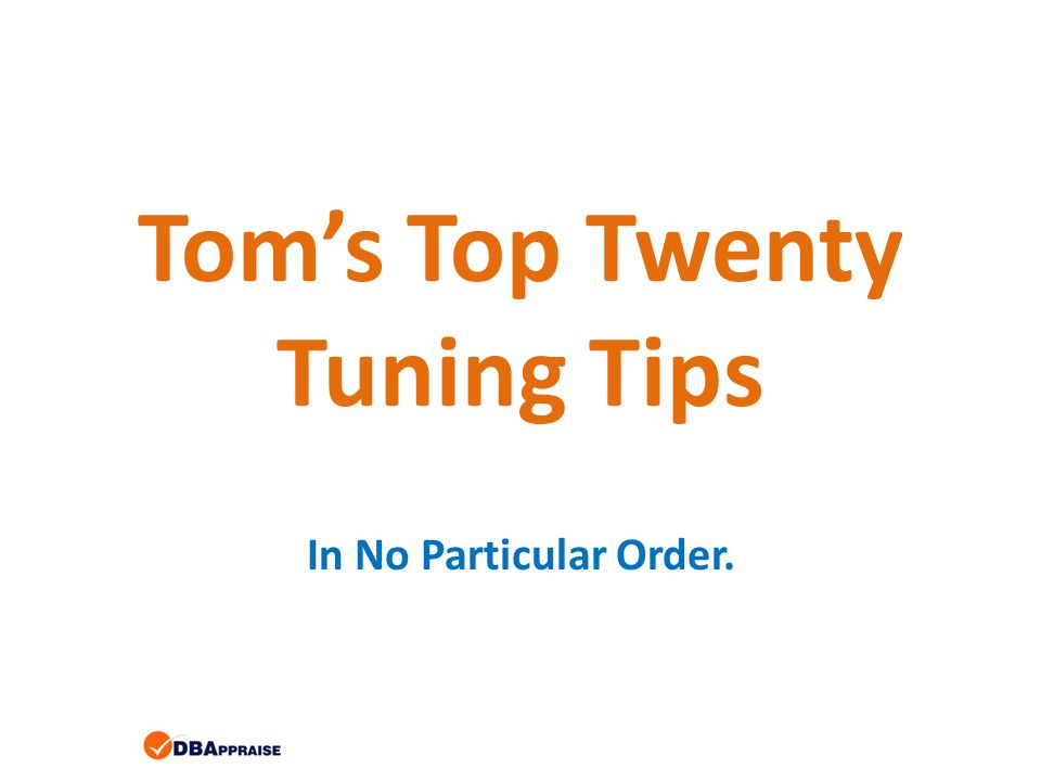 Tom's Top Twenty Tuning Tips