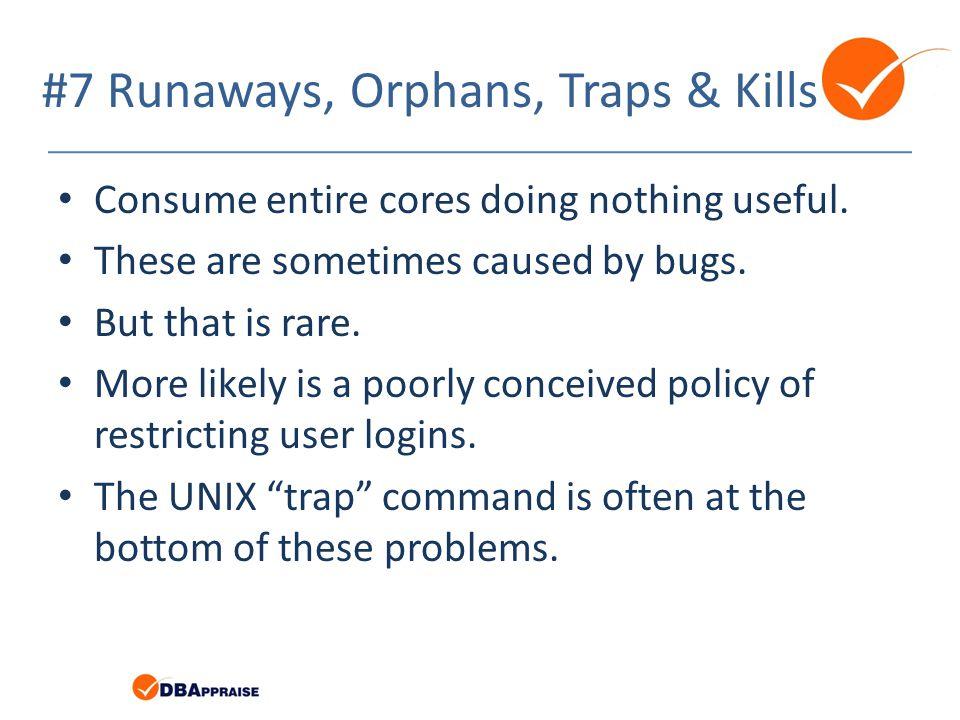 #7 Runaways, Orphans, Traps & Kills