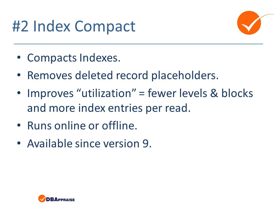 #2 Index Compact Compacts Indexes.
