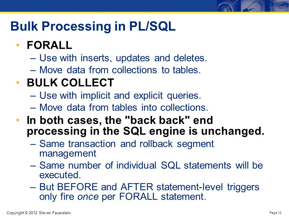 Use BULK COLLECT INTO for Queries