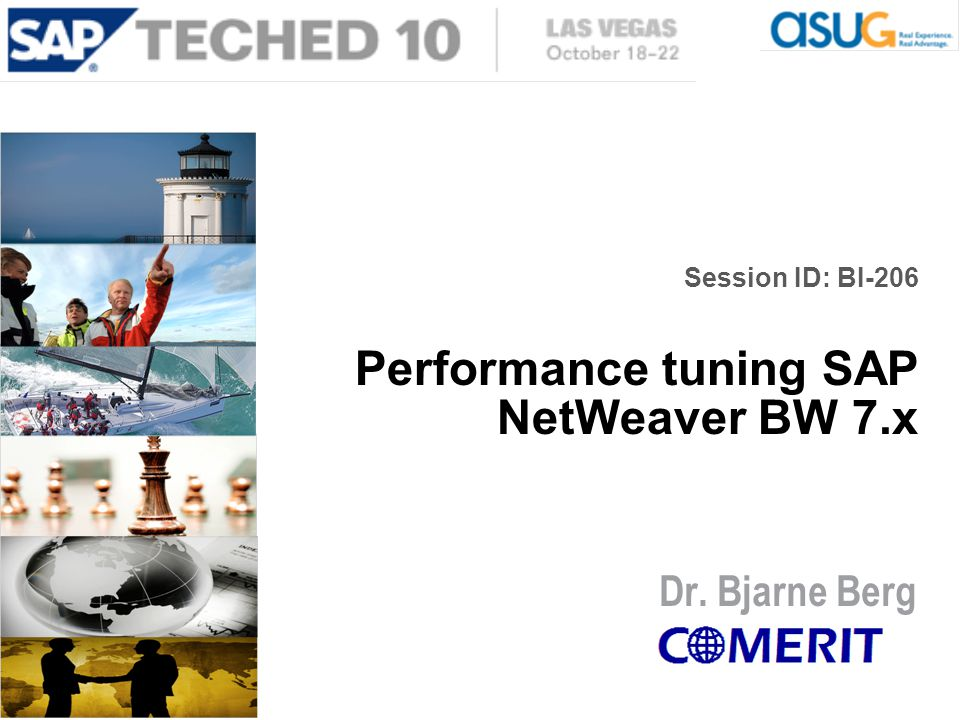 Session ID: BI-206 Performance tuning SAP NetWeaver BW 7.x