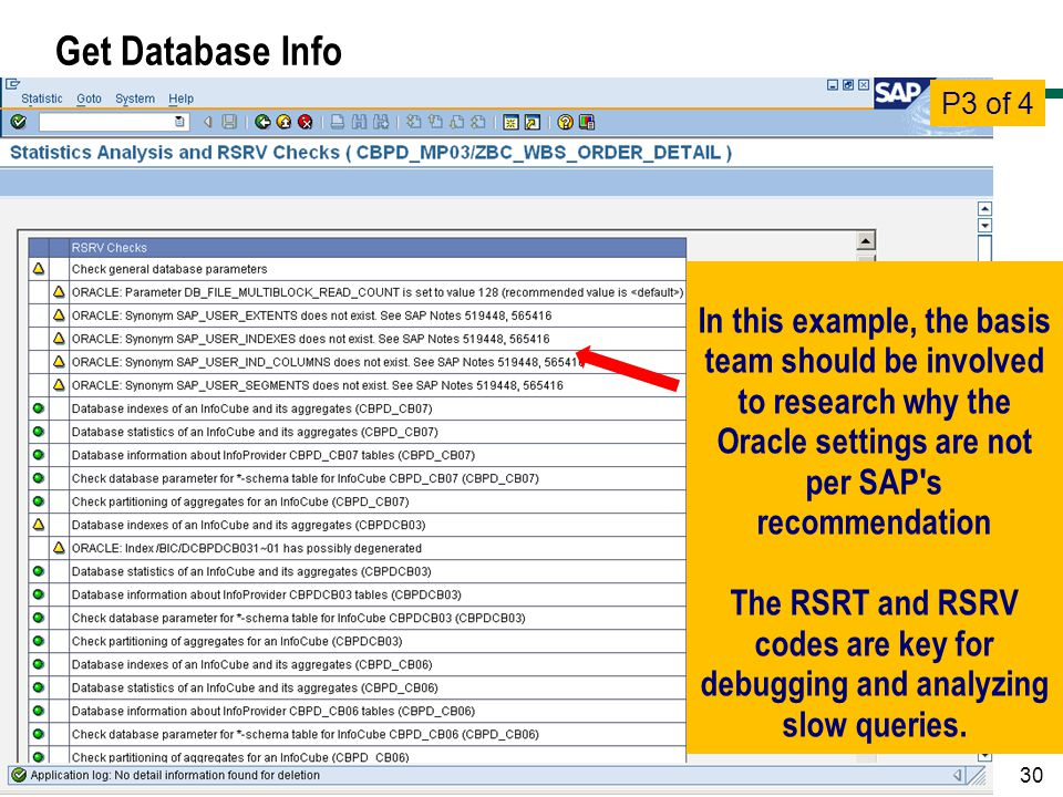 Get Database Info P3 of 4. In this example, the basis team should be involved to research why the Oracle settings are not per SAP s recommendation.