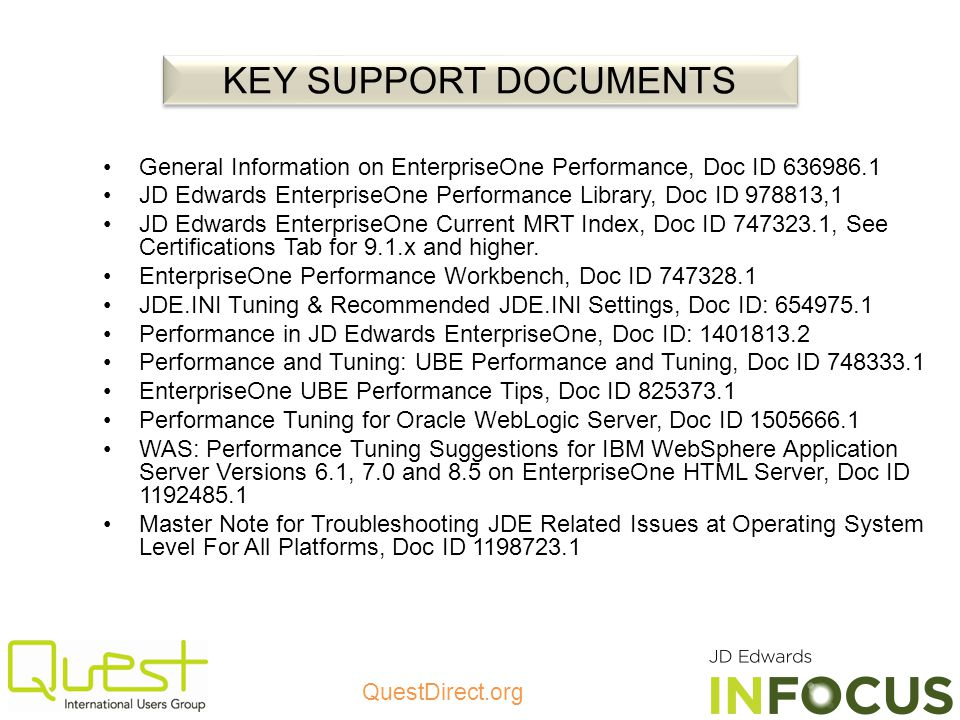 KEY SUPPORT DOCUMENTS General Information on EnterpriseOne Performance, Doc ID 636986.1.