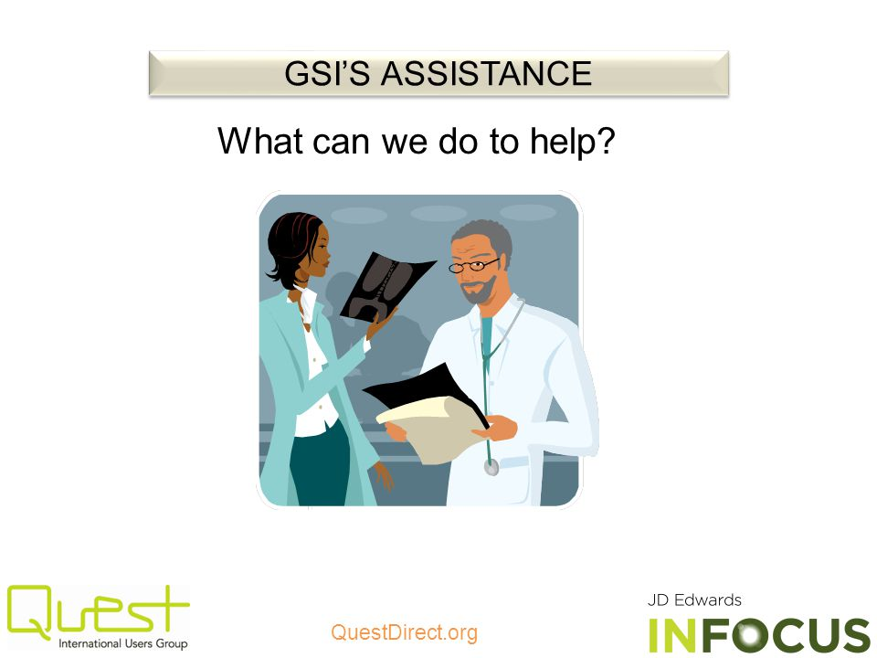 GSI'S ASSISTANCE What can we do to help