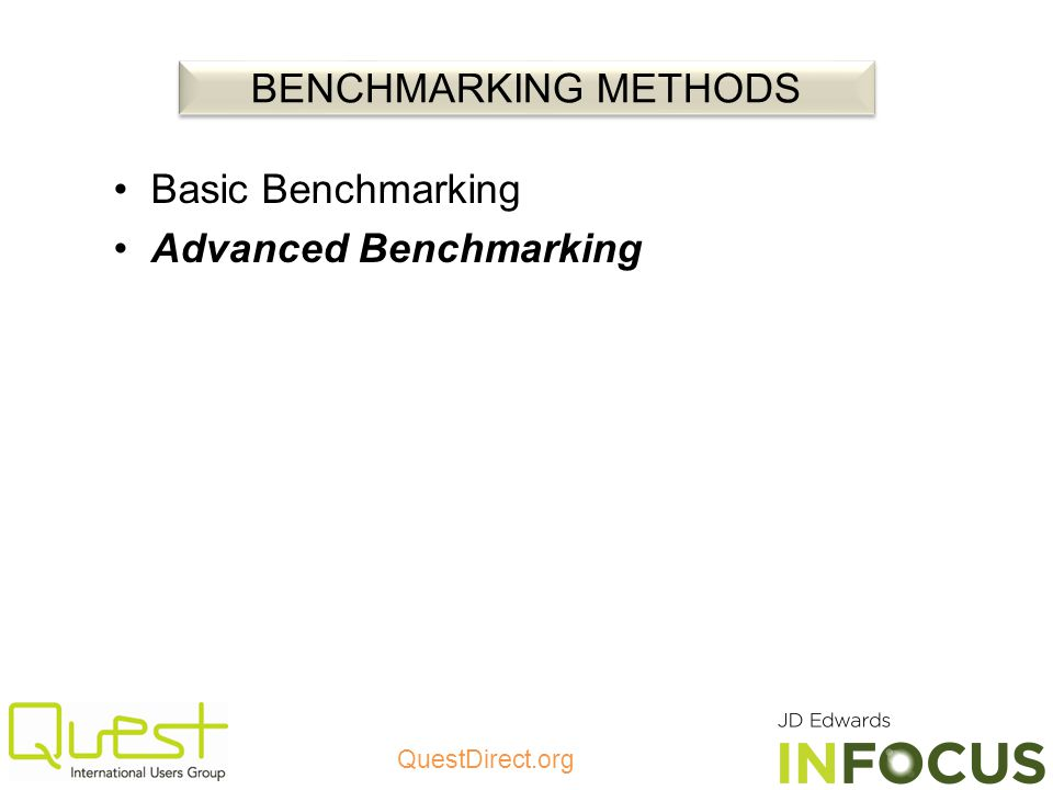 BENCHMARKING METHODS Basic Benchmarking Advanced Benchmarking