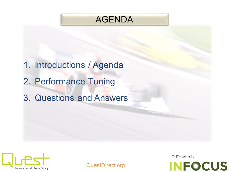 AGENDA Introductions / Agenda Performance Tuning Questions and Answers