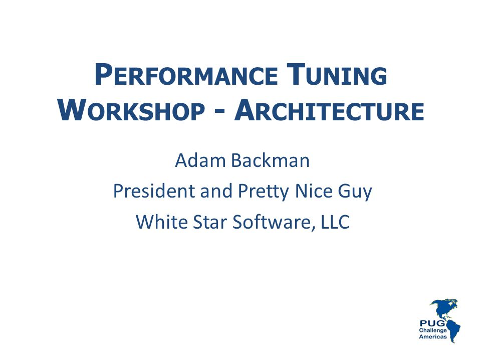 Performance Tuning Workshop - Architecture