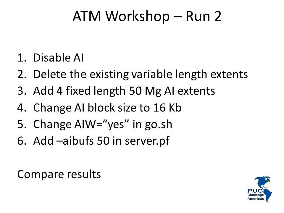ATM Workshop – Run 2 Disable AI