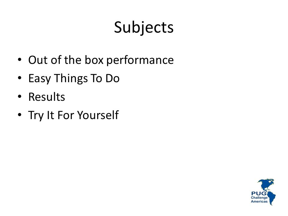 Subjects Out of the box performance Easy Things To Do Results