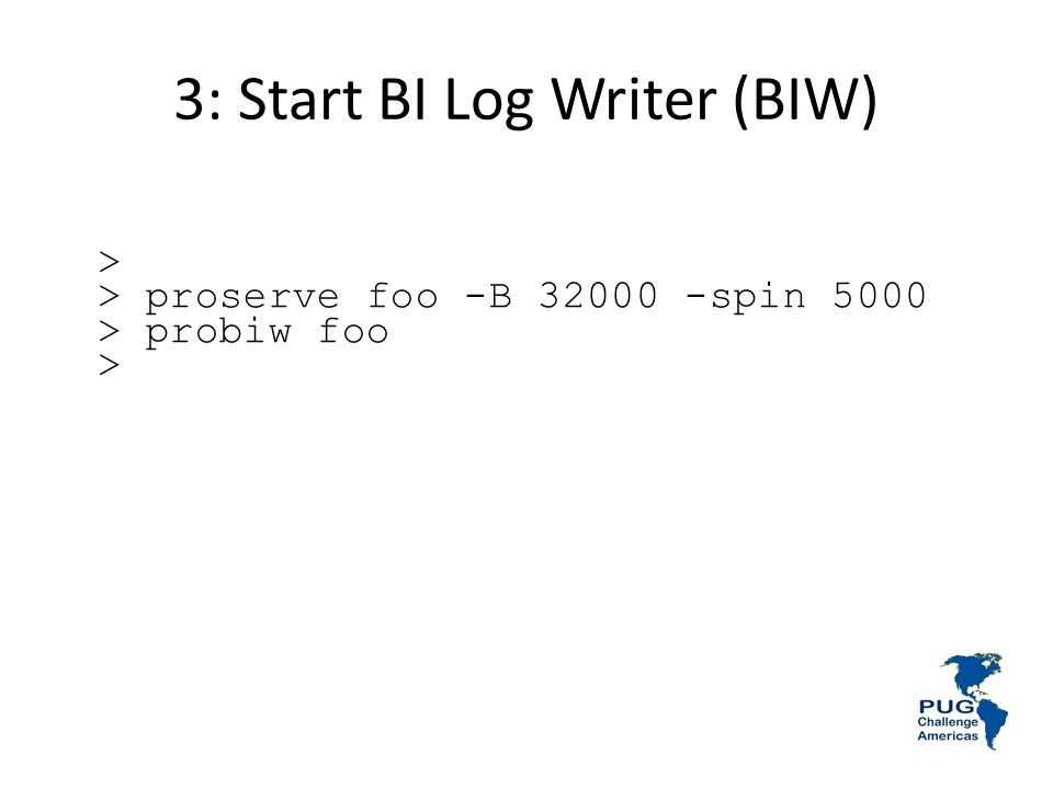3: Start BI Log Writer (BIW)