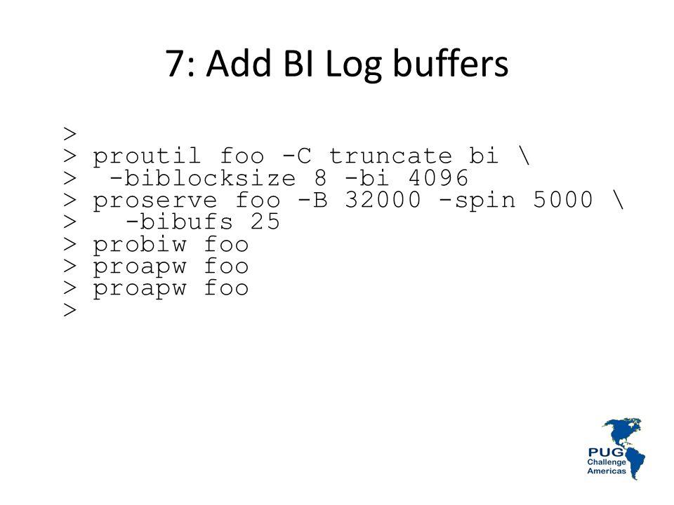 7: Add BI Log buffers