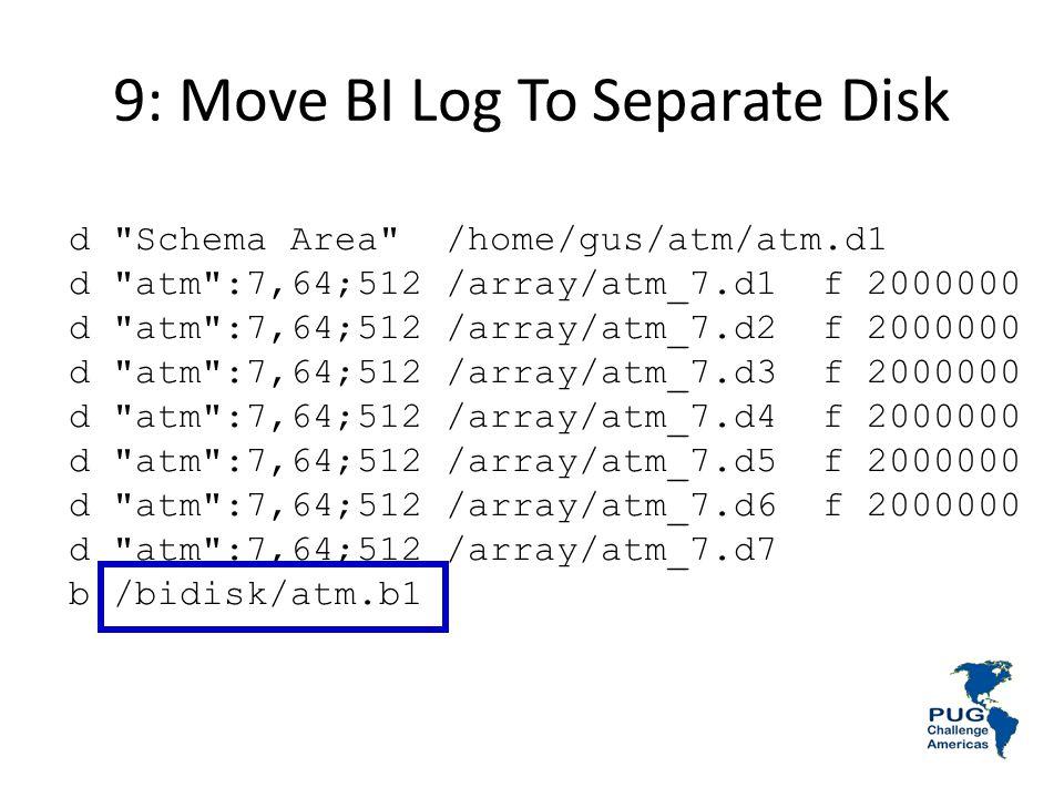 9: Move BI Log To Separate Disk