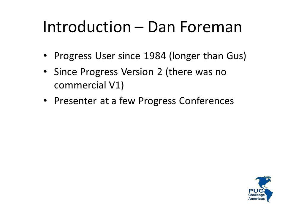 Introduction – Dan Foreman