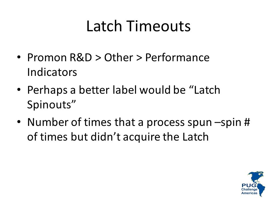 Latch Timeouts Promon R&D > Other > Performance Indicators